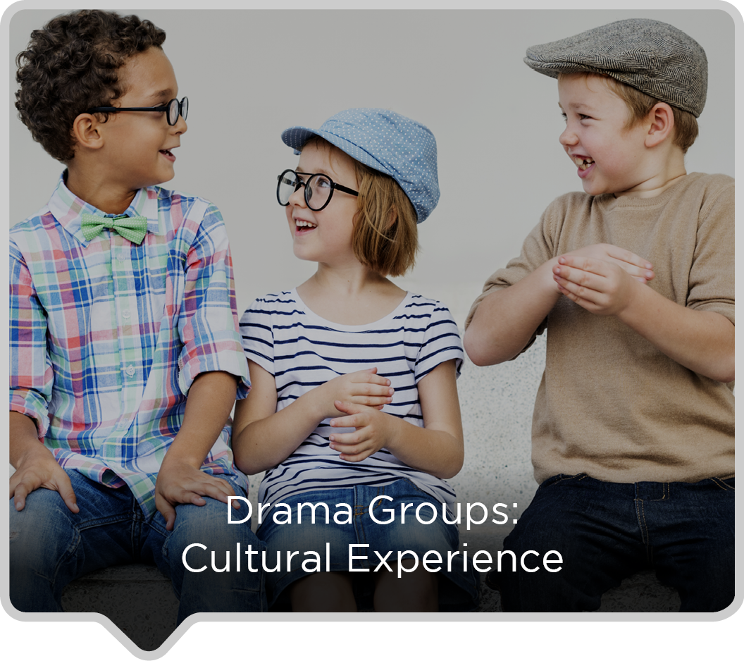 Drama Groups: Cultural Experience
